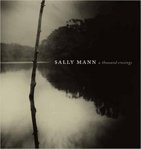 Книга Sally Mann: A Thousand Crossings