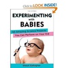 Книга: Experimenting with Babies: 50 Amazing Science Projects You Can Perform on Your Kid