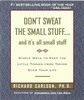 """Don`t Sweat the Small Stuff and It`s All Small Stuff"""