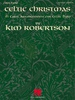 Celtic Christmas by Kim Robertson