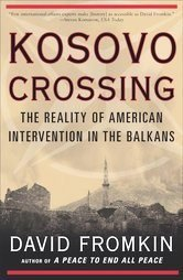David Fromkin Kosovo Crossing